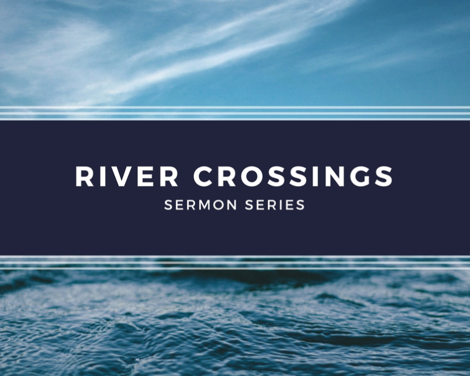 River Crossings – Part 2