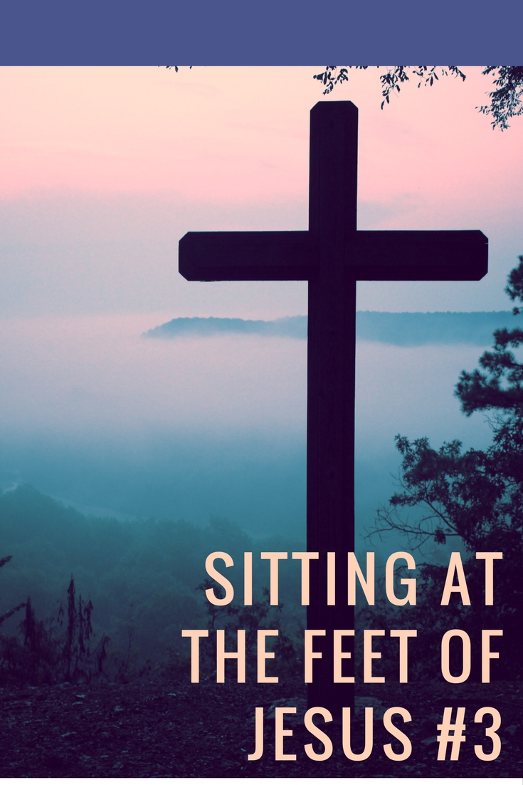 Sitting at the Feet of Jesus #3