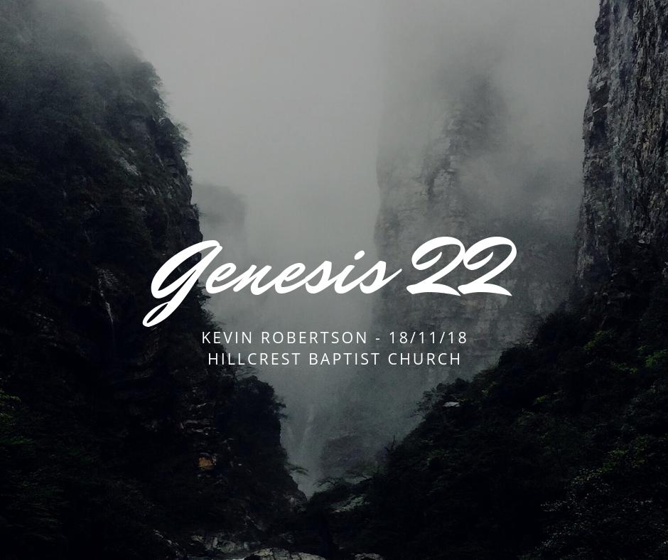 Genesis 22 – Kevin Robertson, 18 November 2018