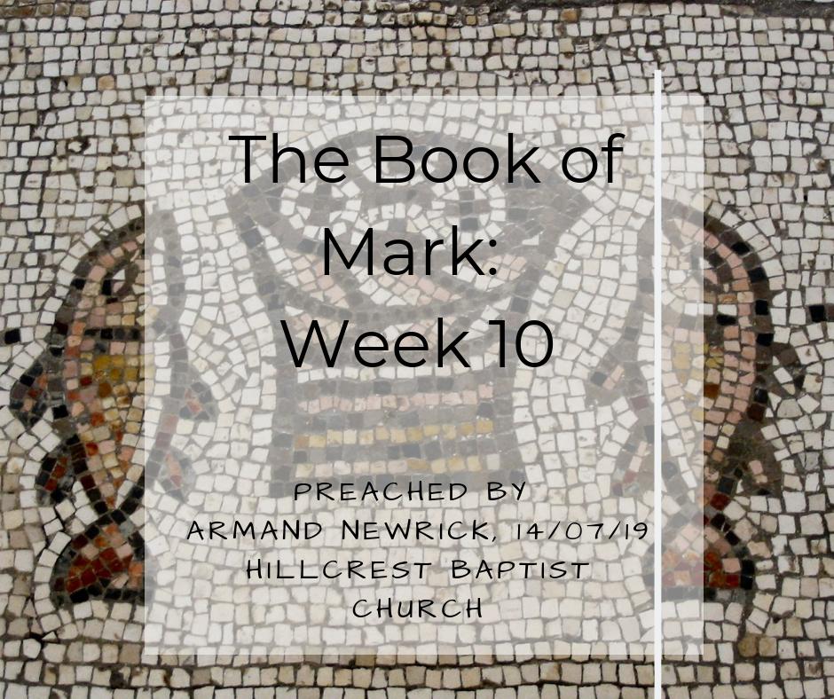 The Book of Mark: Week 10 – Armand Newrick