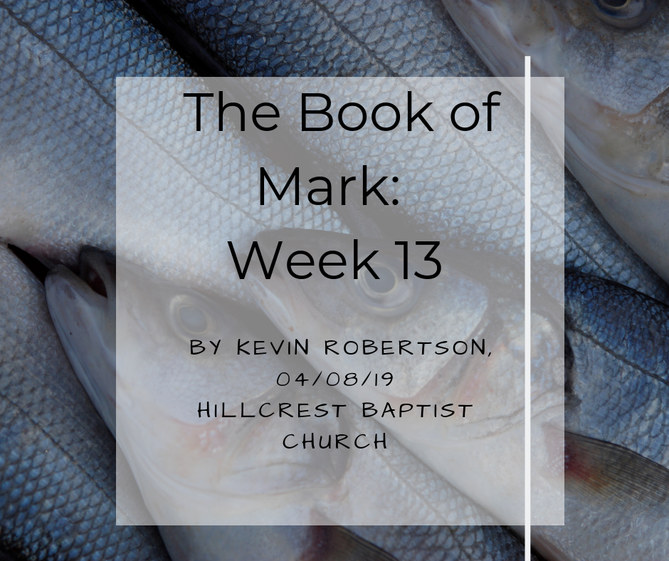 The Book of Mark: Week 13 – Kevin Robertson