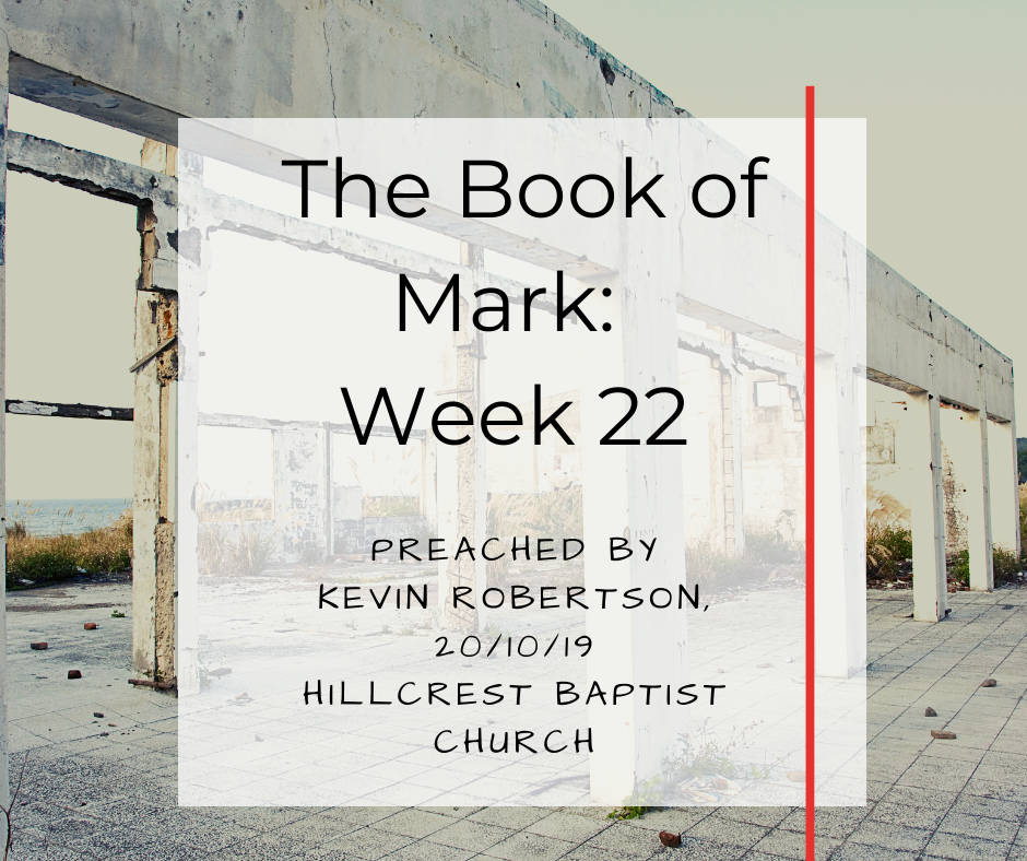 The Book of Mark: Week 22 – Kevin Robertson