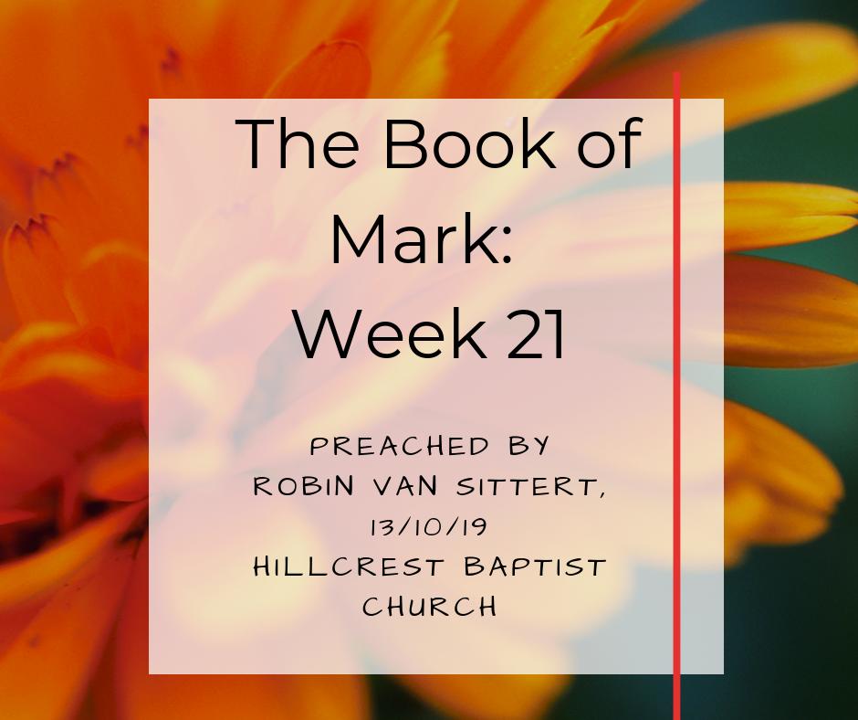 The Book of Mark: Week 21 – Robin van Sittert