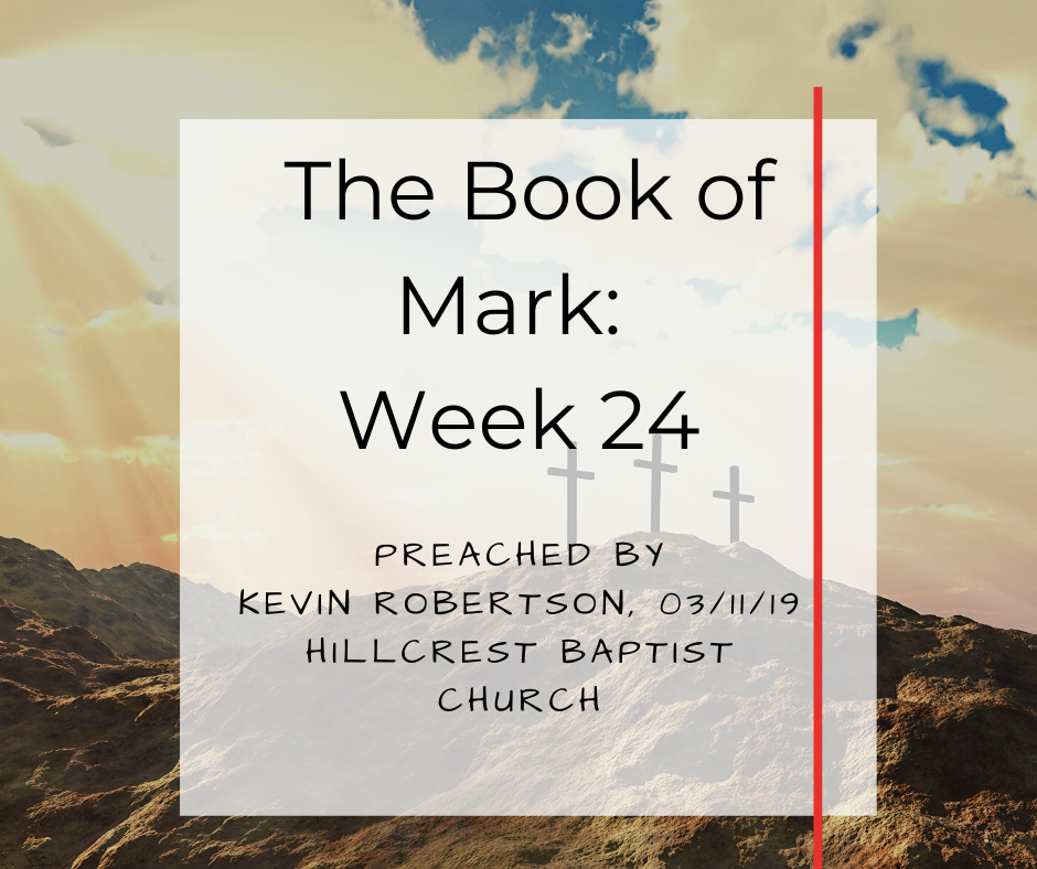The Book of Mark: Week 24 – Kevin Robertson