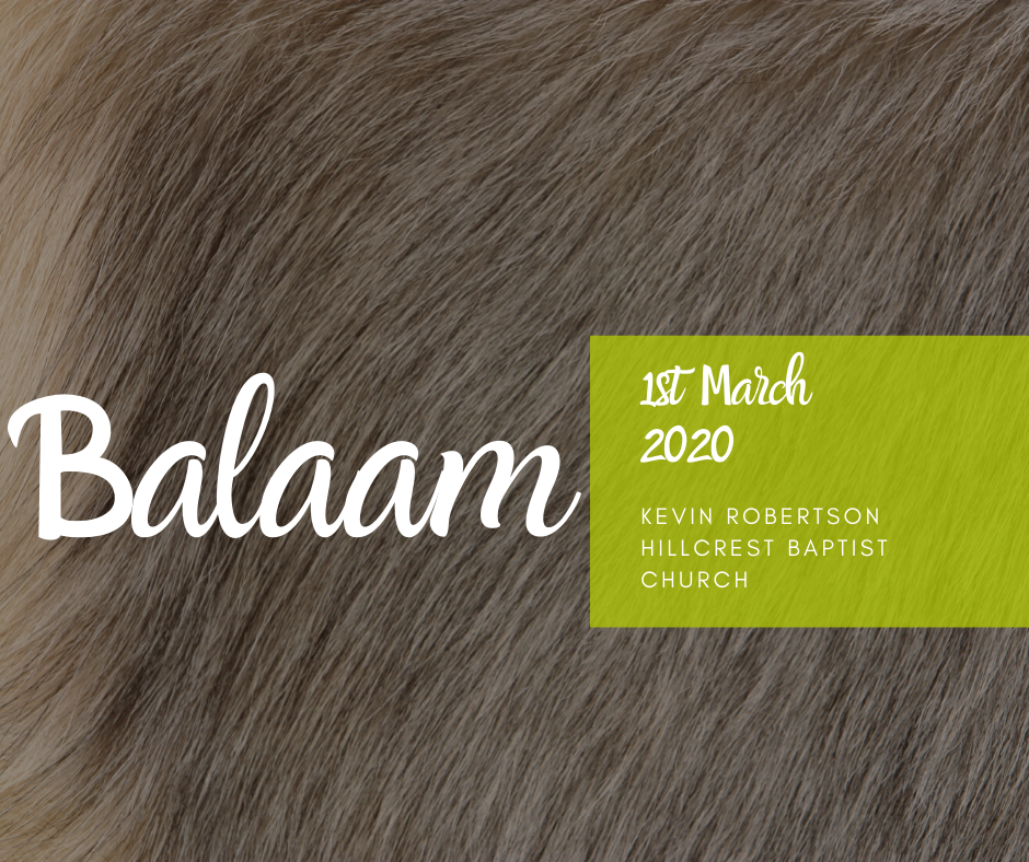 1st March 2020, Kevin Robertson – 'Balaam'