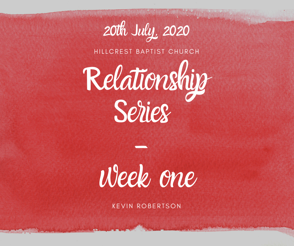 20th July, 2020 – Relationship Series: Week One