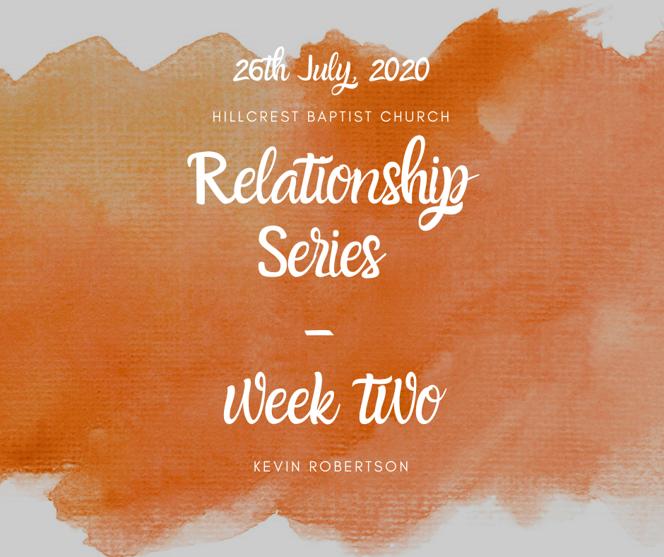 26th July, 2020 – Relationship Series: Week Two
