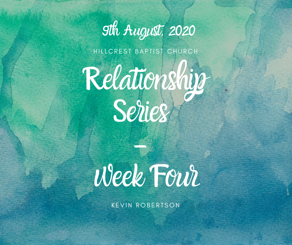 9th August, Relationship Series: Week four