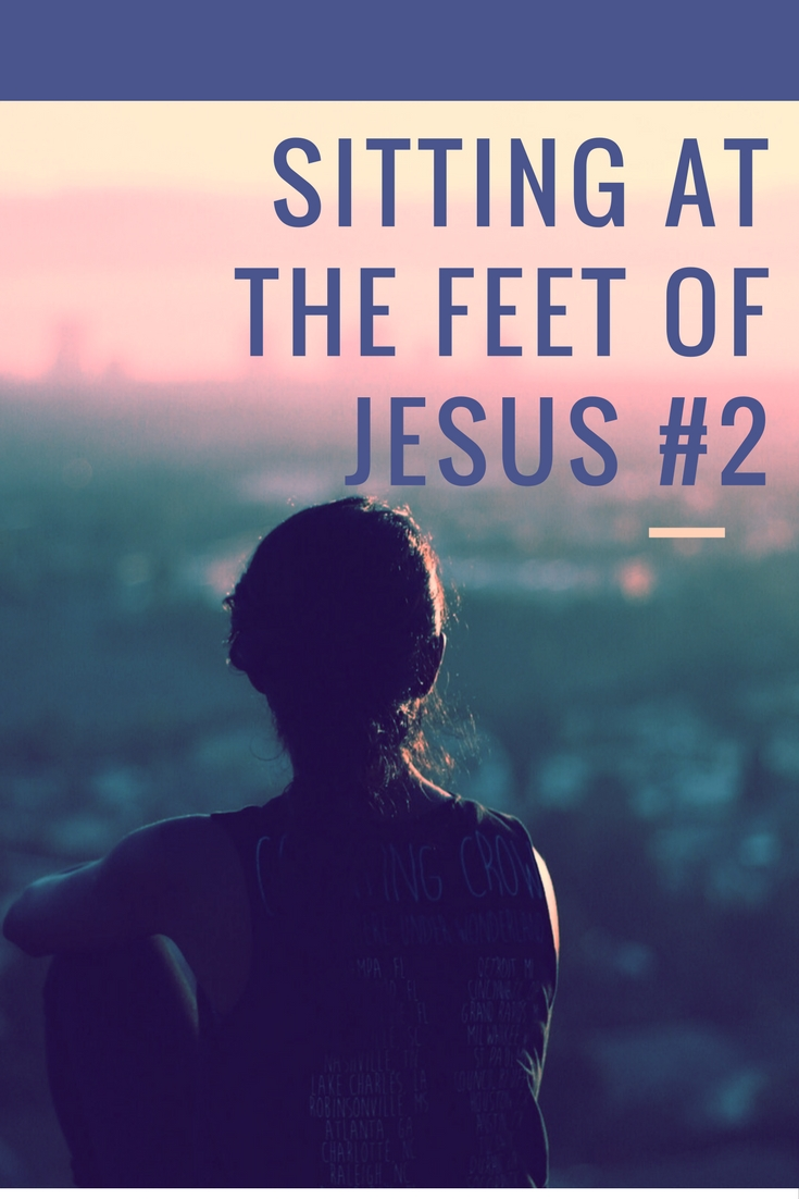 Sitting at the Feet of Jesus #2