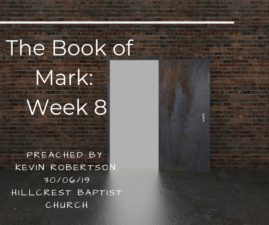 The Book of Mark: Week 8 – Kevin Robertson