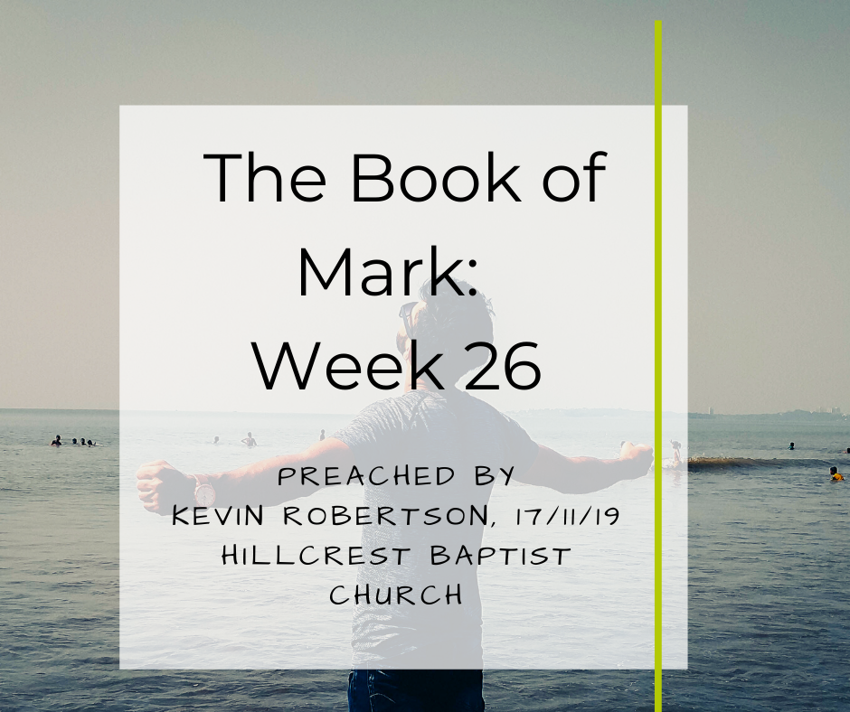 The Book of Mark: Week 26 – Kevin Robertson