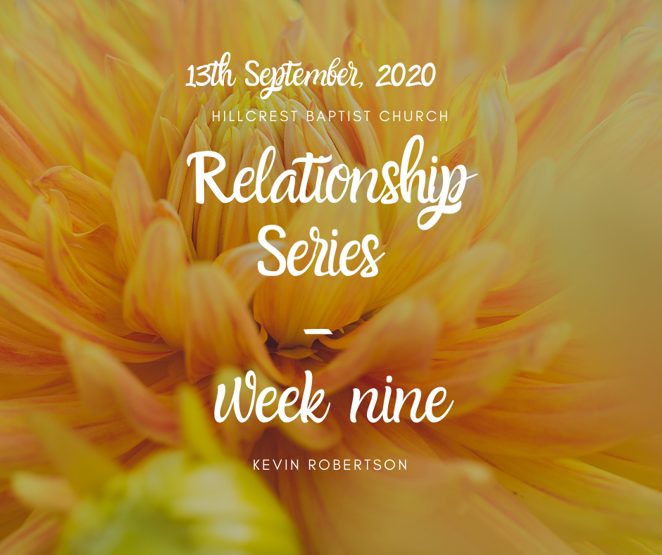 September 13th – Relationship Series: Week Nine