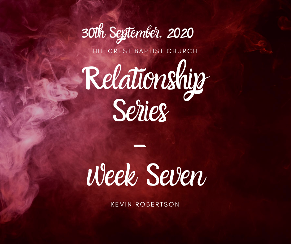 August 30th, Relationship Series: Week seven